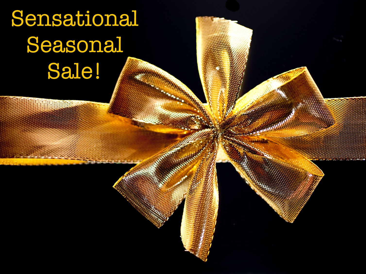 Sensational Seasonal Sale!