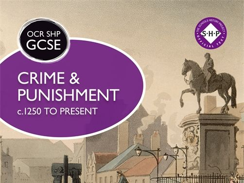 Crime and Punishment OCR SHP GCSE (9-1)