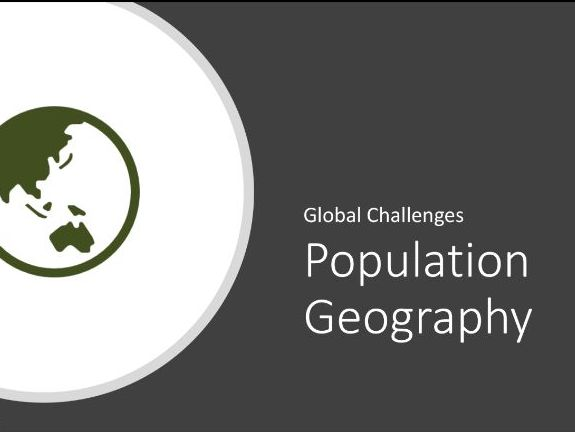 Population Geography (Changing Places, Migration, Mapping)