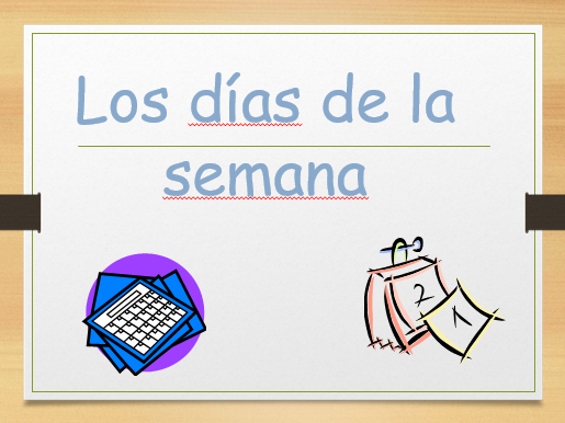 Days of the Week (Los dias de la semana) Full lesson