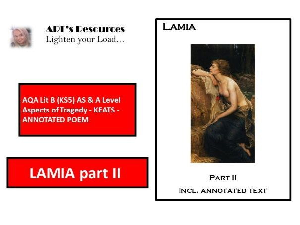 HOME LEARNING / AQA Lit B (KS5) AS & A Level AOT - KEATS  - ANNOTATED  POEM - LAMIA PART II