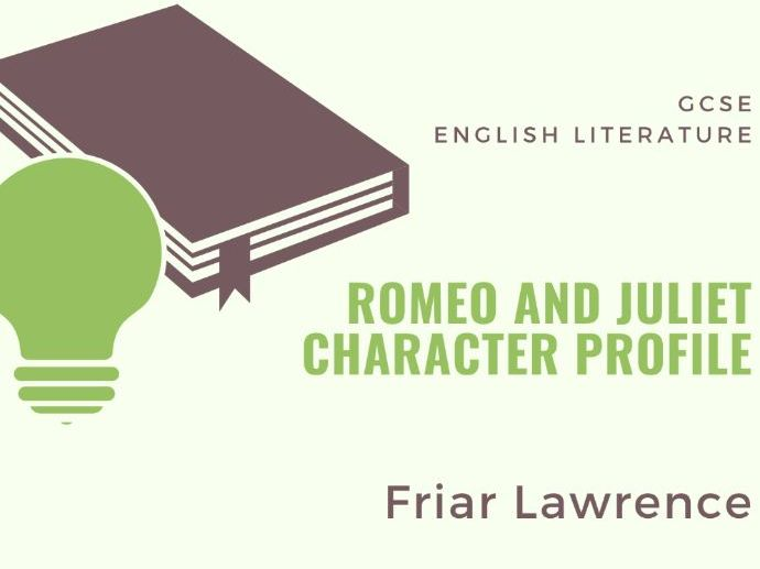 Romeo and Juliet - Character Profile: Friar Lawrence