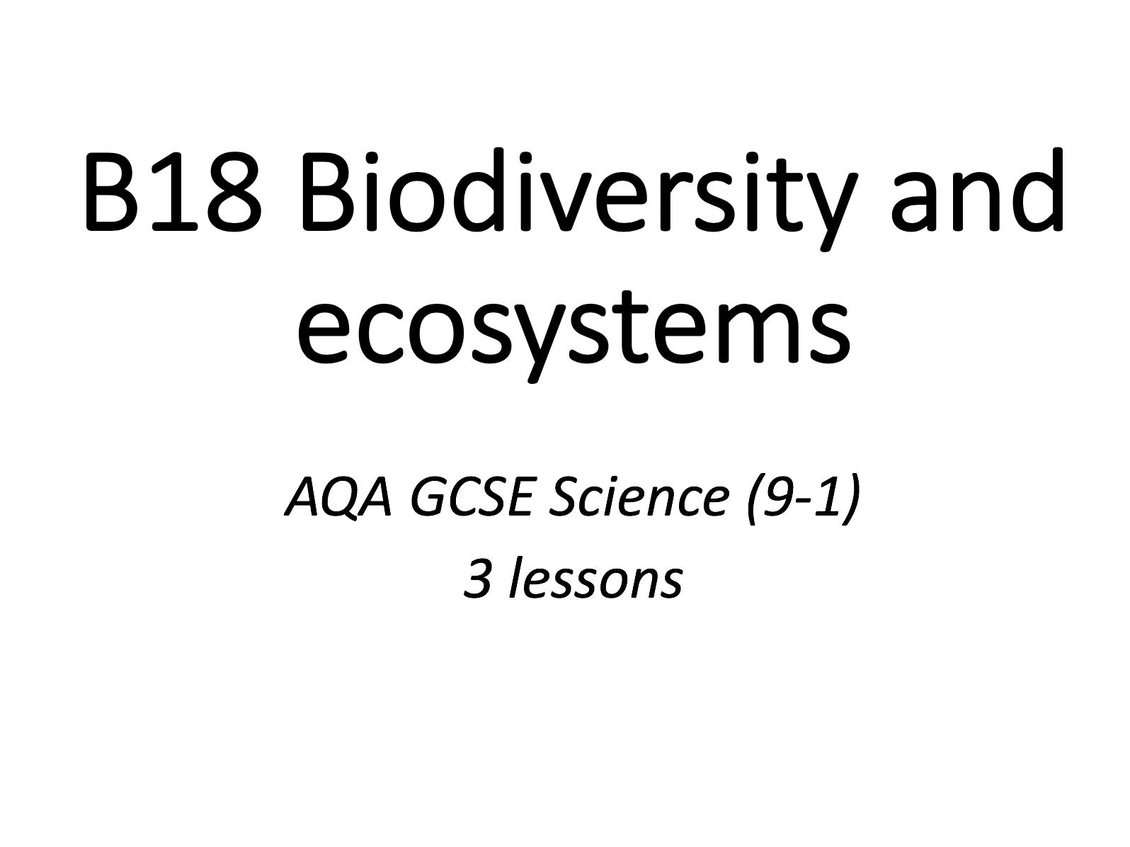 B18 Biodiversity and ecosystems