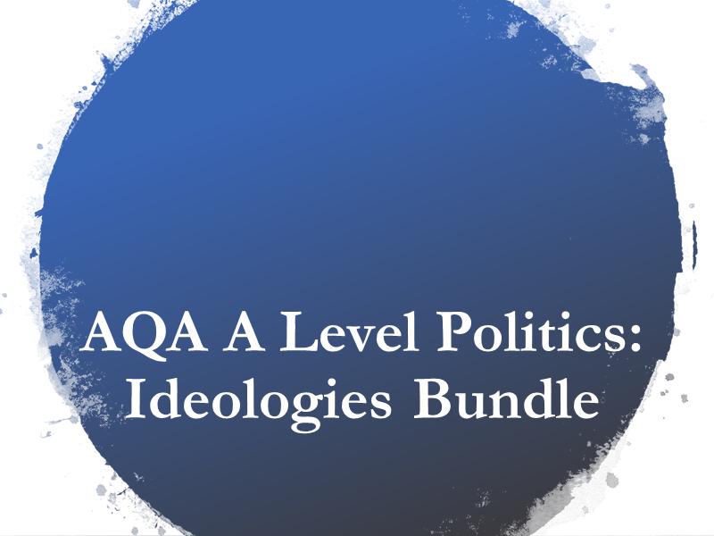 AQA A Level Ideologies