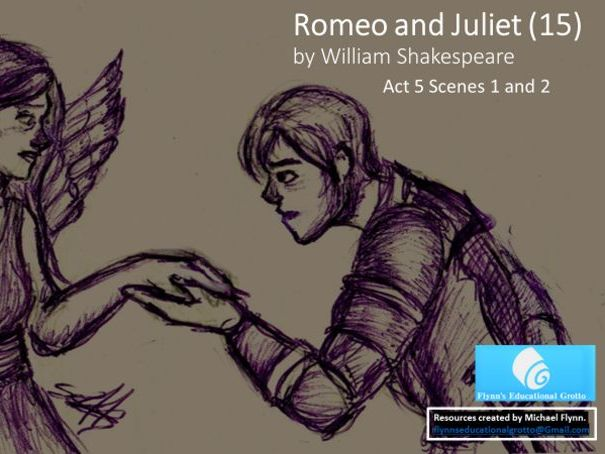 GCSE Romeo and Juliet (15) Act 5 Scenes 1 and 2