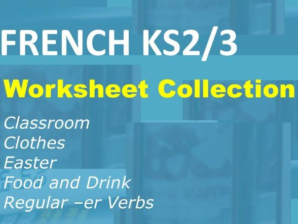 60 French Worksheets for Beginners (Set 3): Classroom, Clothes, Easter, Food, -er Verbs