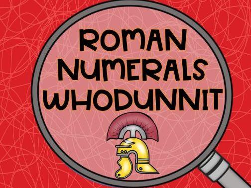 Roman Numerals Whodunnit Year 4