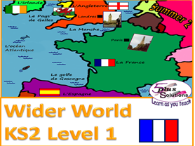Primary French & Geography WHOLE UNIT: KS2 Level 1 Wider World (Summer 2)