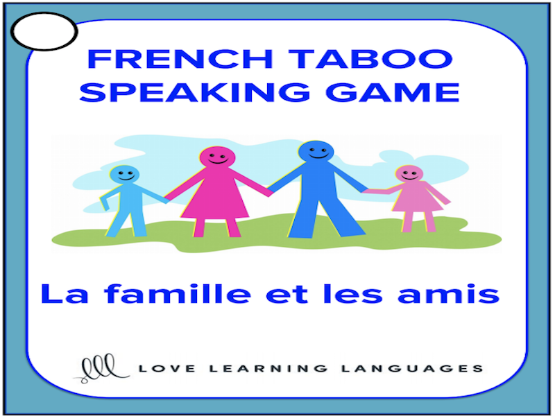La famille et les amis - French taboo speaking game - Family and friends