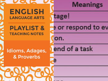 Idioms, Adages, and Proverbs - Playlist and Teaching Notes