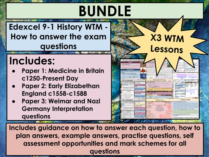 Edexcel 9-1 History GCSE: WTM How to answer the exam questions: Paper 1 Medicine in Britain, Paper 2 Early Elizabethan England & Paper 3 Germany