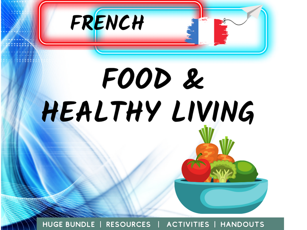 Healthy Eating + Living French MFL