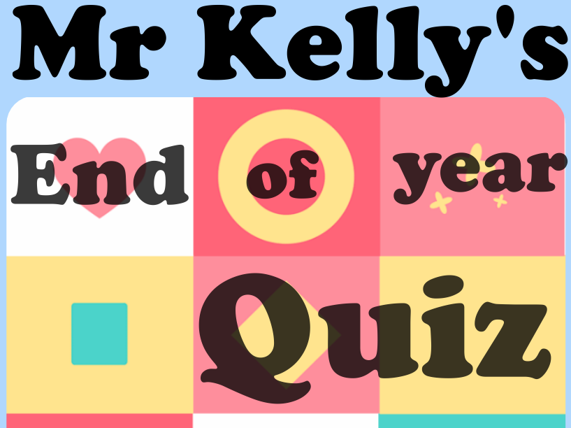 Mr Kelly's Fun Maths Reward Quiz 39