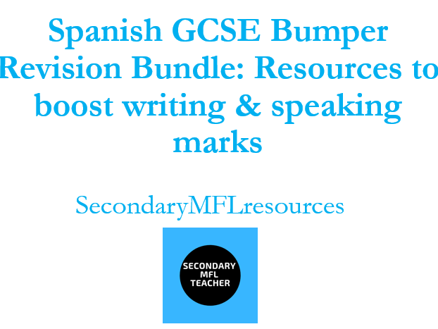 Spanish GCSE Bumper Writing & Speaking Bundle: 20 resource packs to boost fluency & complexity