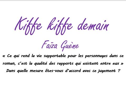 A-LEVEL FRENCH Kiffe kiffe demain - qualité des rapports > vie supportable MODEL ESSAY