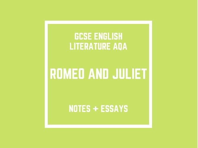 GCSE English Literature AQA: Romeo and Juliet (notes and essays)