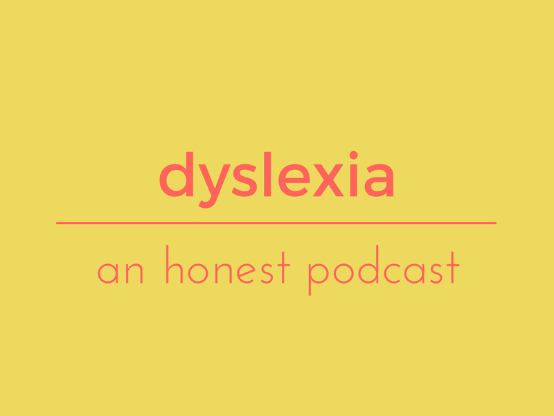 Dyslexia, an honest podcast