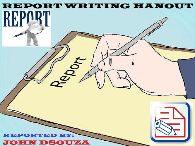 REPORT WRITING: HANDOUT