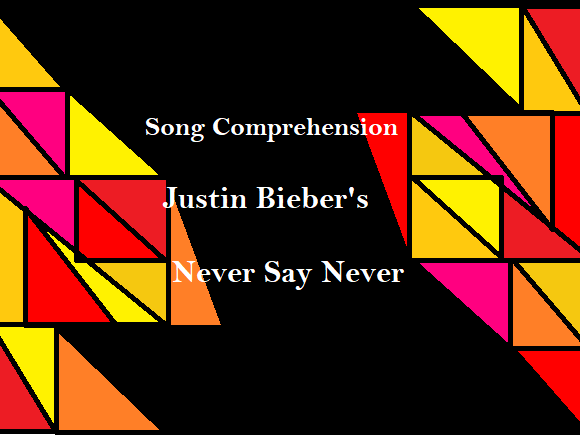 Justin Bieber Song 'Never Say Never' comprehension worksheets, lyrics, answer keys