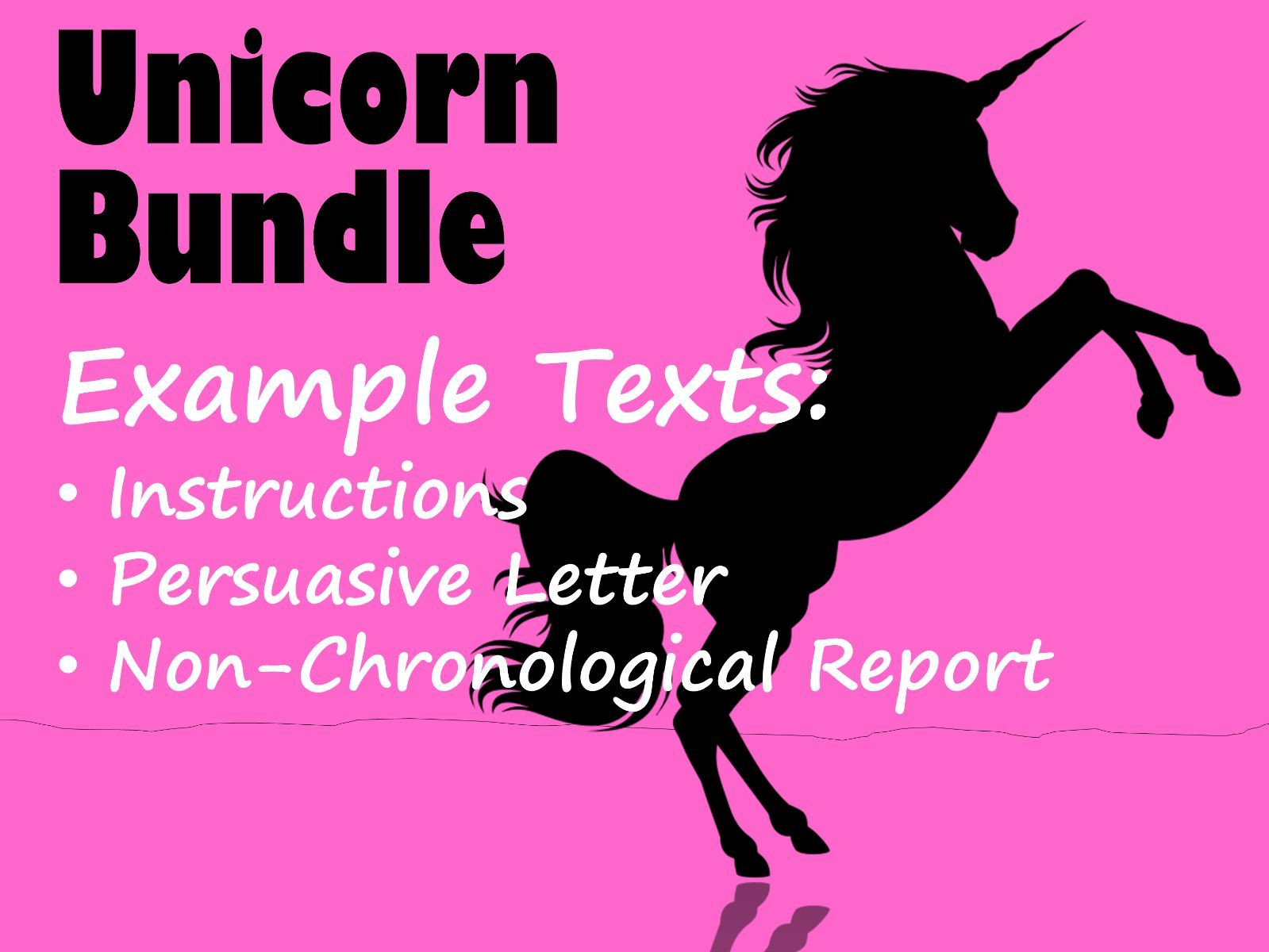 Unicorn Example Text BUNDLE: Non-Chronological Report, Instructions & Persuasive Letter with Feature Identification & Answers