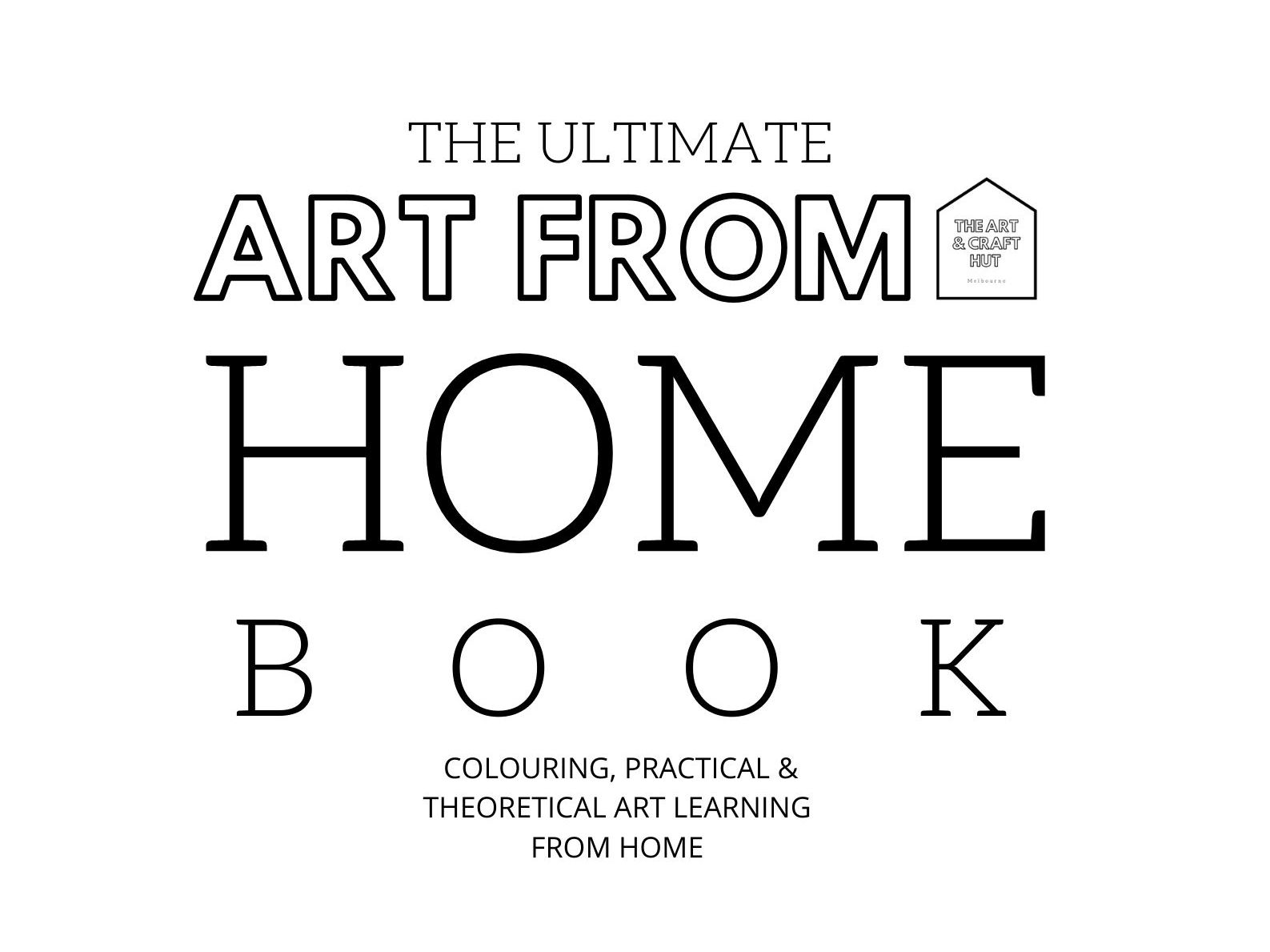 68 Page Ultimate Art From Home Book | Colouring, Practical & Theoretical Art Learning  From home