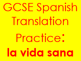 Spanish la vida sana translation: sentences & complex structures on healthy living with answers