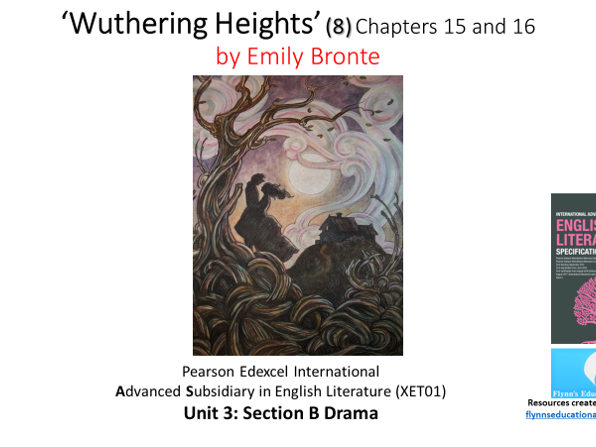 A Level Literature (8) 'Wuthering Heights' – Chapters 15 and 16