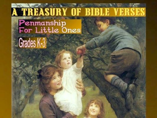 """A Treasury of Bible Verses for Little Ones"" Cursive Penmanship"