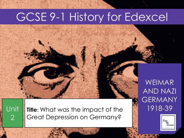 Edexcel GCSE Weimar & Nazi Germany:  L 21 What was the impact of the Great Depression on Germany?