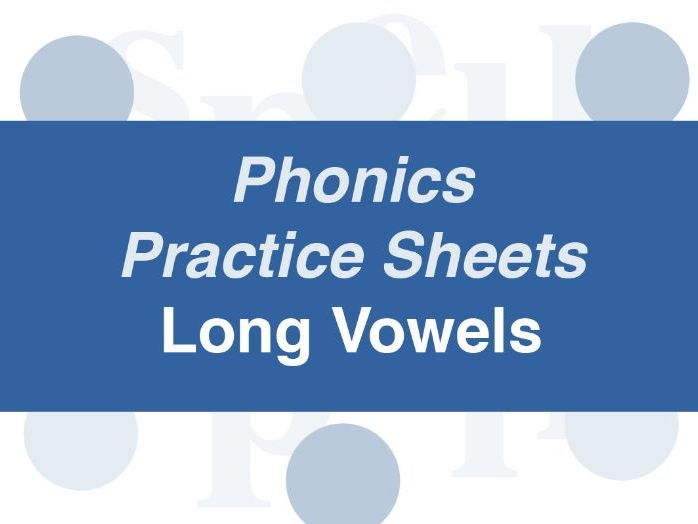 Phonics Practice Sheets: Foundation Stage Long Vowels