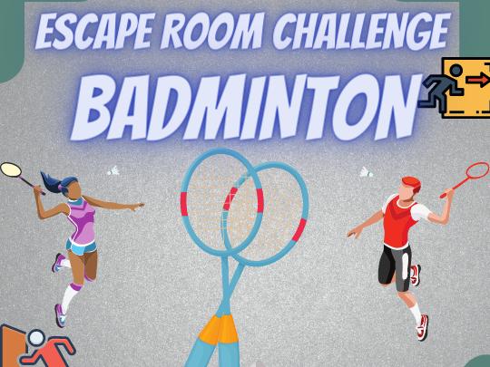 Badminton Escape Room