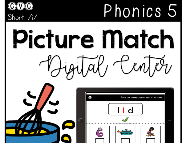 CVC Short I - Digital Center - Picture Match - Phonics (Google Classroom)