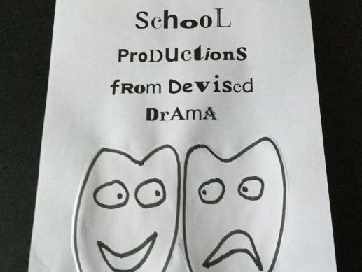 School Productions from Devised Drama