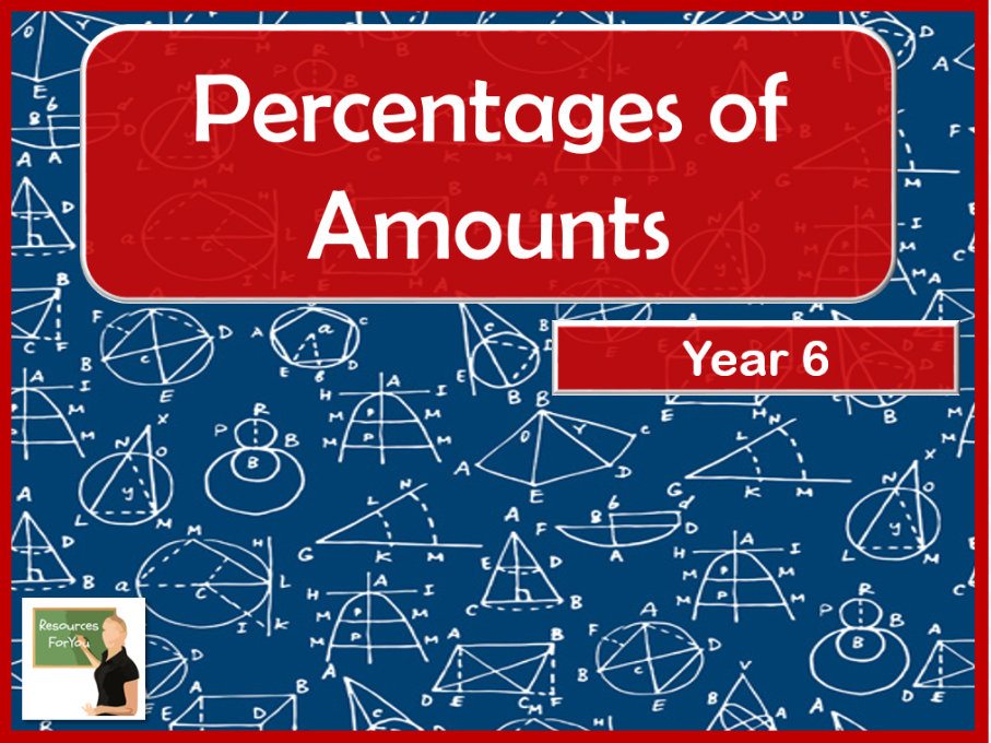Maths Percentages of amounts Year 6