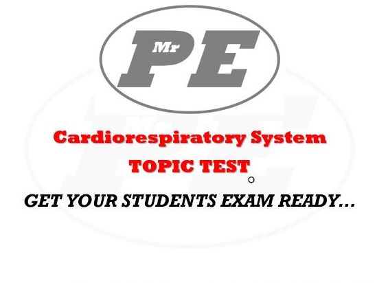 TOPIC TEST Cardio-Respiratory System