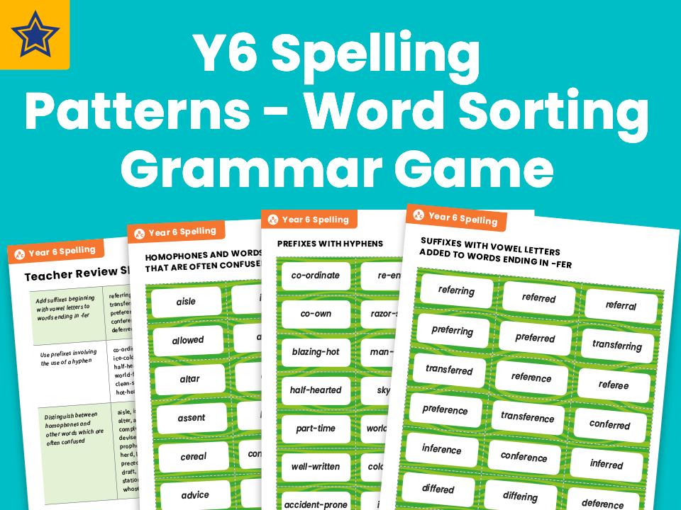 Year 6 Spelling Patterns - Word Sorting Grammar Game