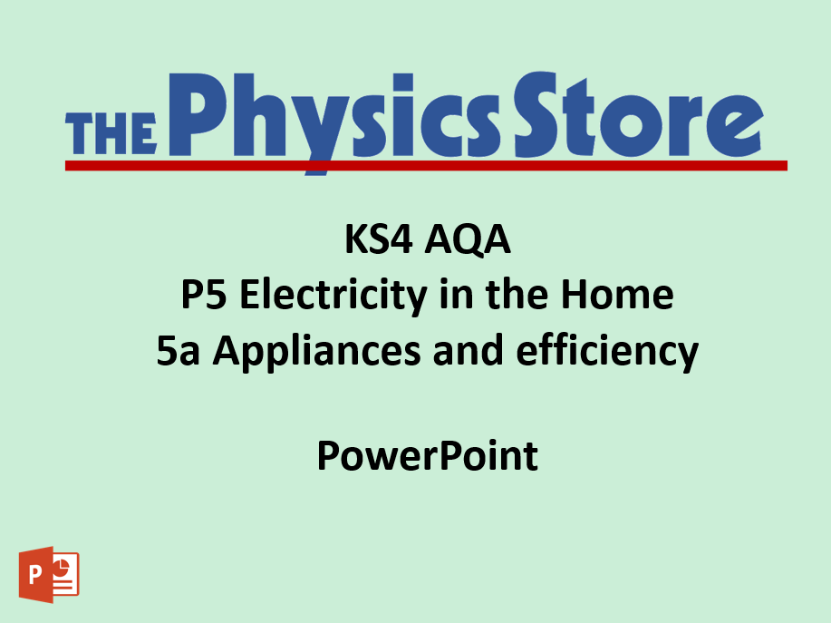 KS4 GCSE Physics AQA P5 5a Appliances and efficiency PPT only