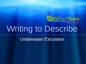 Writing to Describe - Underwater Excursion #GoogleExpeditions