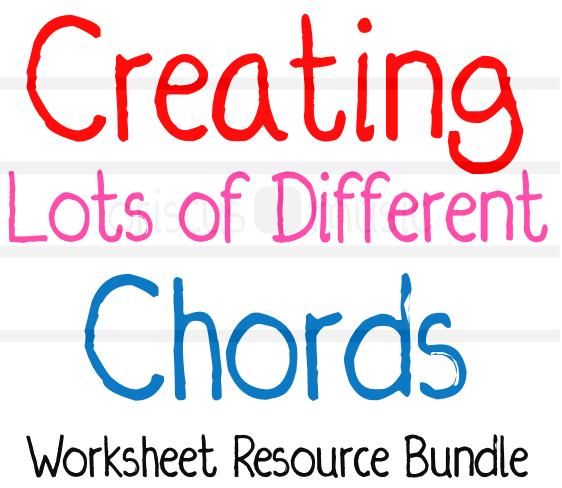 Creating LOTS OF DIFFERENT Chords Worksheet Resource Bundle