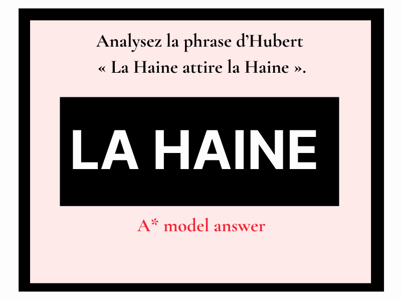 La Haine analysez la haine attire la haine (essay question) French A level