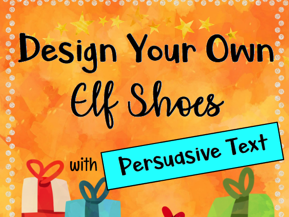 Christmas STEAM: Design Your Own Elf Shoes with Persuasive Text