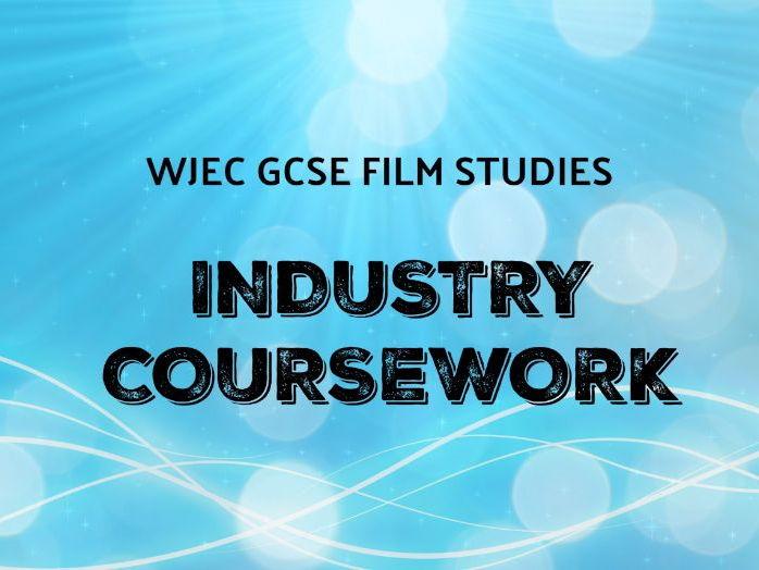 WJEC GCSE FILM STUDIES COURSEWORK – INDUSTRY STUDY
