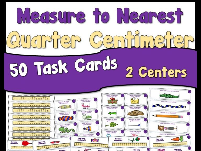 Measure to Nearest Quarter Centimeter Task Cards