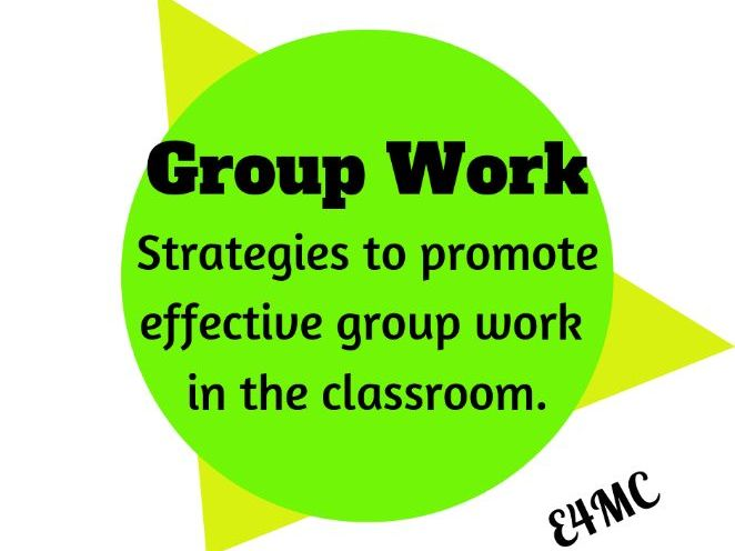How to promote  Effective Group Work