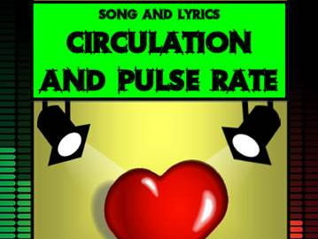 Circulation and Pulse Rate Song by Mr A, Mr C and Mr D Present