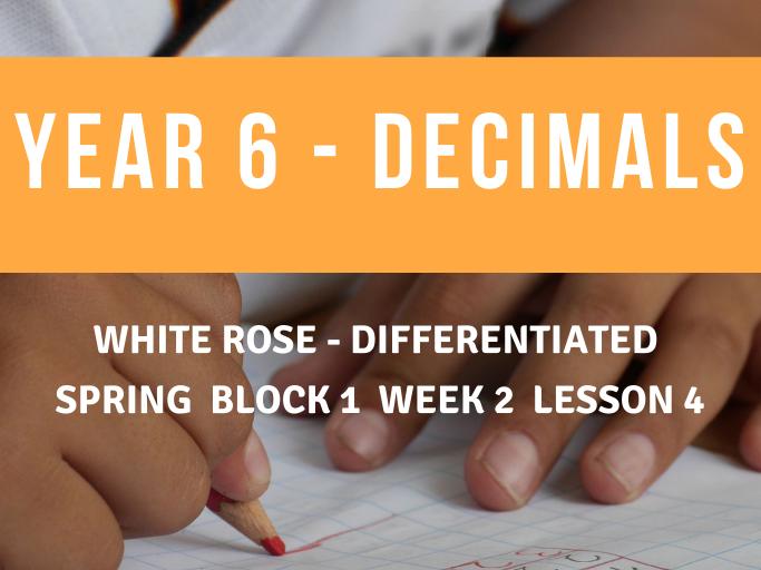 Year 6 Decimals White Rose Spring Block 1 Week 2 Lesson 4