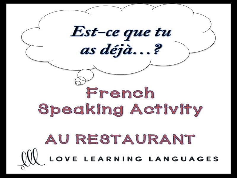 AU RESTAURANT French Speaking Activity: Est-ce que tu as déjà…?