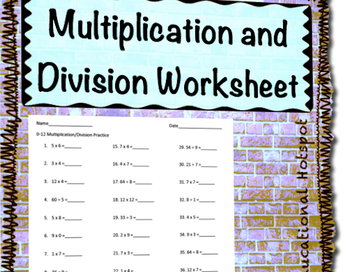 Multiplication and Division Practice Worksheet (0s-12s)