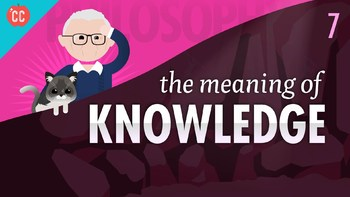Crash Course Philosophy # 7 The Meaning of Knowledge Q & A Key