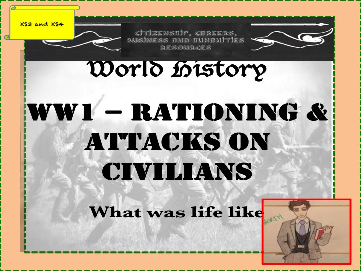 Attacks on civilians and rationing during WW1 - History